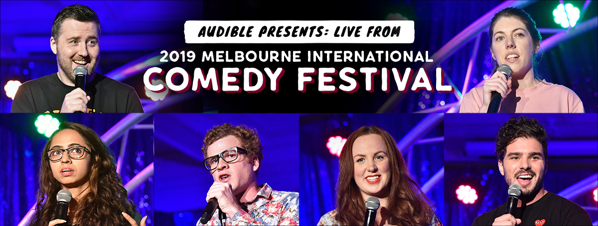 Audible presents: Live from the Melbourne International Comedy Festival